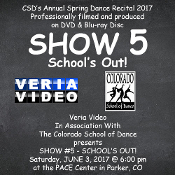 Veria Video In Association With The Colorado School of Dance in Parker, CO presents School's Out on DVD & Blu-ray Disc as performed on Saturday, June 3, 2017 at 6:30 p.m.